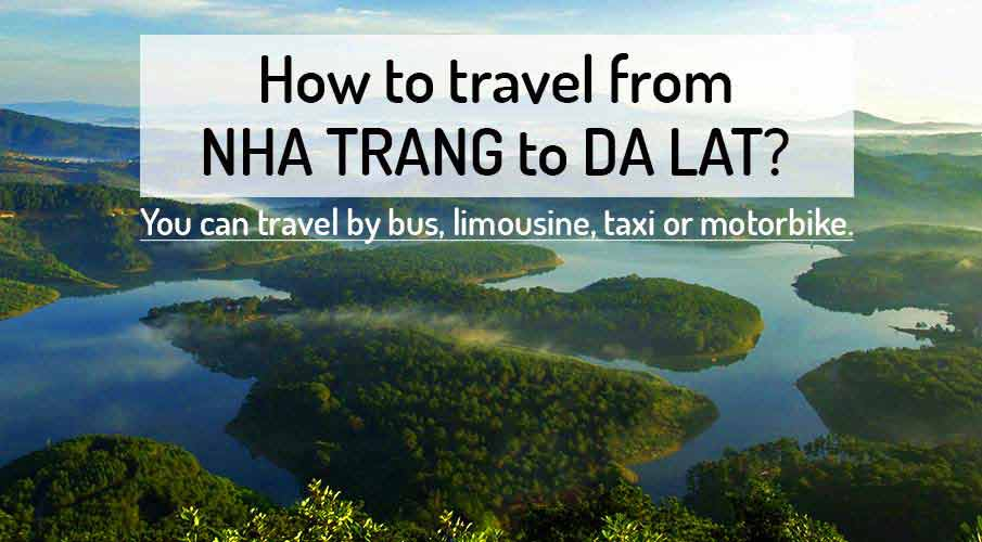 How to get from Nha Trang to Da Lat