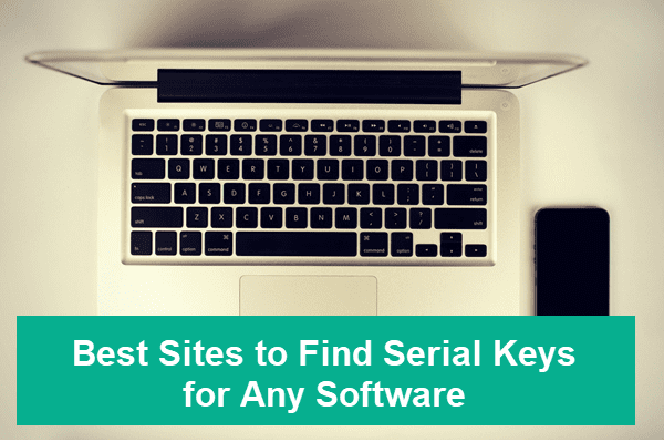 Free Serial Keys Sites for Any Software.